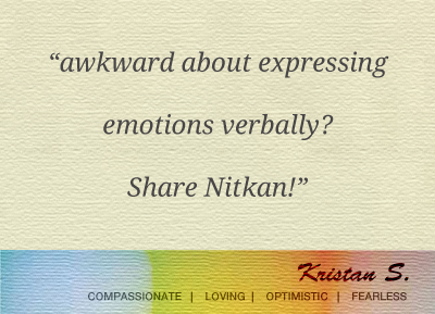 awkward about sharing emotions verbally? share nitkan!